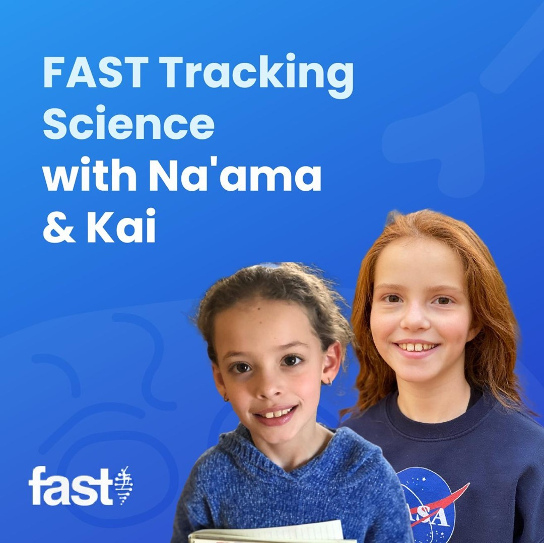 Introducing FAST Tracking Research with Na'ama and Kai