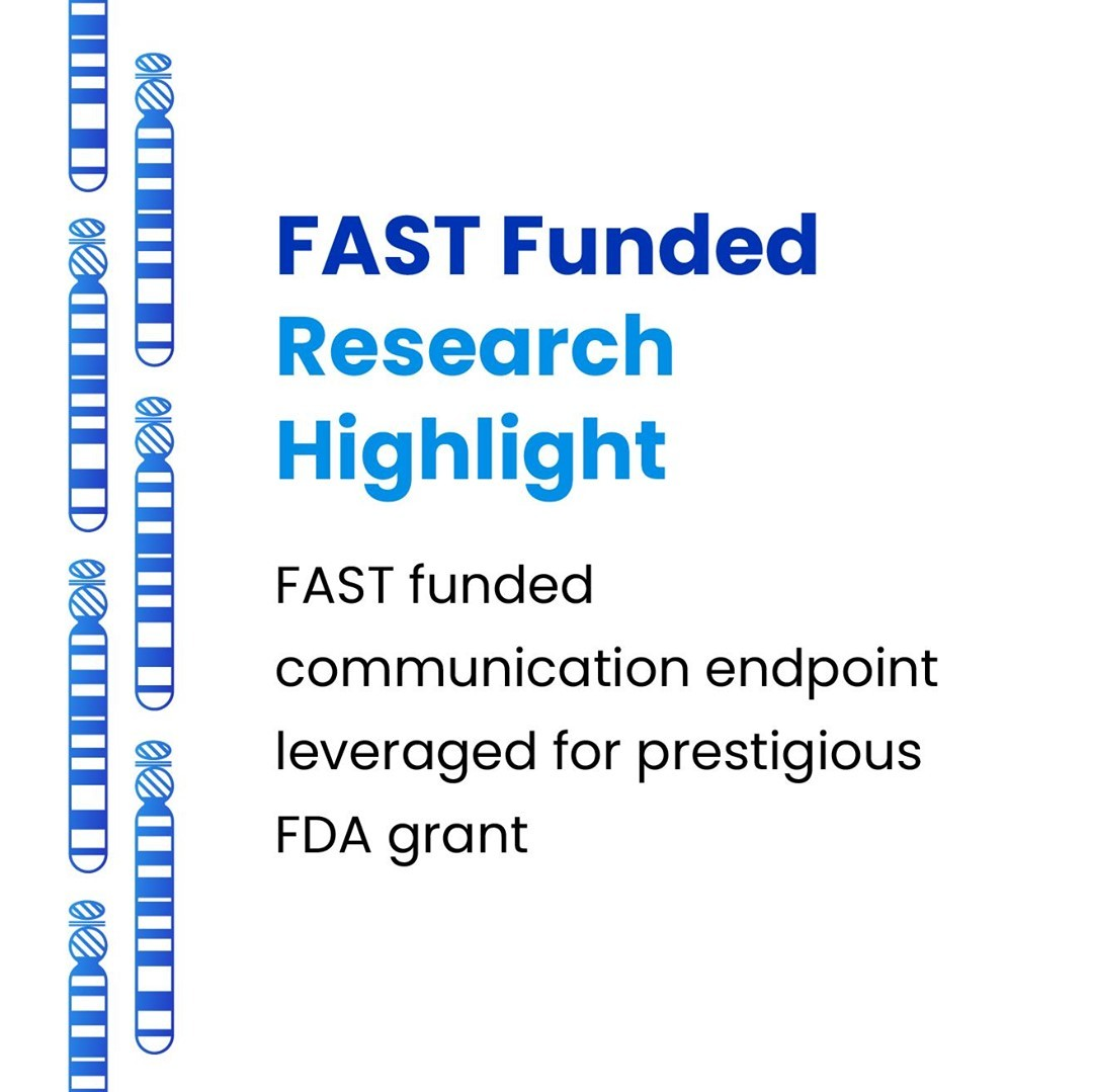FAST-Funded Communication Endpoint Leveraged for Prestigious FDA Grant