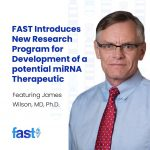 FAST Introduces New Research Program for Development of a potential miRNA Therapeutic