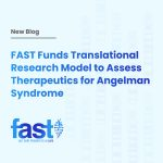 FAST Funds Translational Research Model to Assess Therapeutics for Angelman Syndrome